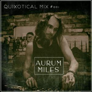 Quixotical Mix #1 Aurum Miles