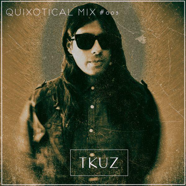 Tkuz_quixotical mix